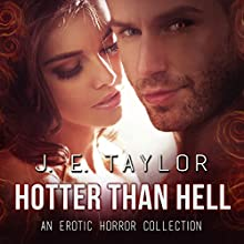 Hotter than Hell: An Erotic Horror Anthology (       UNABRIDGED) by J. E. Taylor Narrated by Hollie Jackson