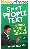 S#*t People Text: Insanely Hilarious, Real Text Messages!