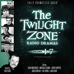 The Twilight Zone Radio Dramas, Volume 17 | [Rod Serling, Charles Beaumont, Earl Hamner, Jr.]
