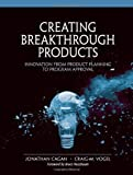 img - for Creating Breakthrough Products: Innovation from Product Planning to Program Approval (paperback) by Craig M. Vogel Jonathan Cagan (2001-11-01) Paperback book / textbook / text book