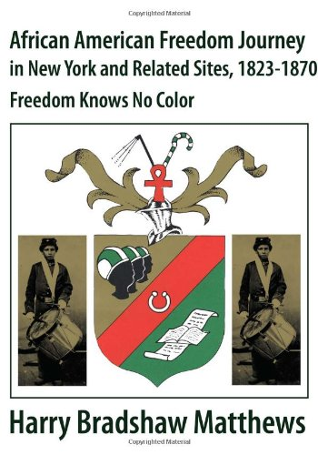 African American Freedom Journey in New York and Related Sites 1823-1870 Freedom Knows No Color097995522X : image