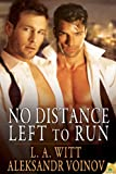No Distance Left to Run (The... - L.A. Witt, Aleksandr Voinov