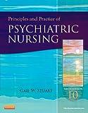 Principles and Practice of Psychiatric Nursing (Principles and Practice of Psychiatric Nursing (Stuart))