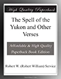 img - for The Spell of the Yukon and Other Verses book / textbook / text book