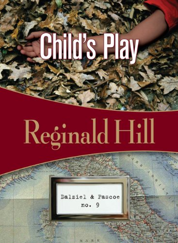 Child's Play (Dalziel & Pascoe), Reginald Hill