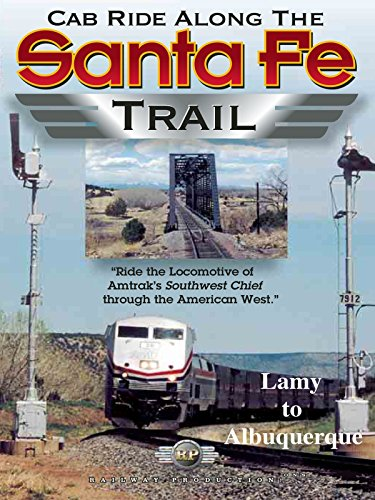 Cab Ride Along the Santa Fe Trail-Lamy to Albuquerque
