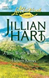 A Love Worth Waiting For and Heaven Knows: A Love Worth Waiting ForHeaven Knows (Love Inspired Classics) (0373651406) by Hart, Jillian