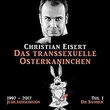 Das transsexuelle Osterkaninchen - Die Satiren (1997-2017 Jubiläumsedition 1) Hörbuch von Christian Eisert Gesprochen von: Christian Eisert