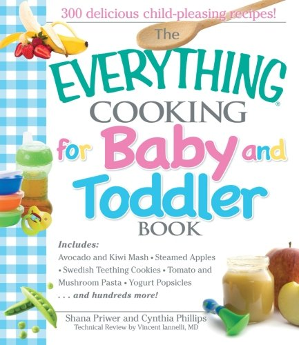 The Everything Cooking For Baby And Toddler Book: 300 Delicious, Easy Recipes To Get Your Child Off To A Healthy Start front-344206
