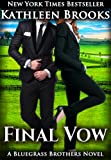 Final Vow (Bluegrass Brothers Book 6)