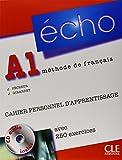 Écho A1 - Cahier personnel d'apprentissage: Méthode de français - avec 250 exercices + livret et CD