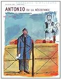 Antonio ou la résistance : De l\'Espagne à la région toulousaine par Valentine Goby
