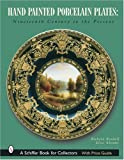 img - for Hand-Painted Porcelain Plates: Nineteenth Century to the Present (Schiffer Book for Collectors) by Richard Rendall (2003-04-29) book / textbook / text book