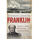 Franklin: Tragic Hero of Polar Navigationby Andrew Lambert