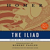 The Iliad (       ABRIDGED) by Robert Fagles (translator), Homer Narrated by Derek Jacobi, Maria Tucci