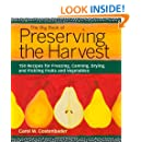 The Big Book of Preserving the Harvest: 150 Recipes for Freezing, Canning, Drying and Pickling Fruits and Vegetables