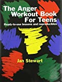 img - for The Anger Workout Book for Teens by Stewart, Jan (2002) Paperback book / textbook / text book