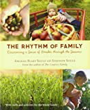 img - for The Rhythm of Family: Discovering a Sense of Wonder through the Seasons book / textbook / text book