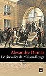 Le Chevalier de Maison-Rouge par Dumas