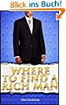 Where to Find a Rich Man: 50 Places t...