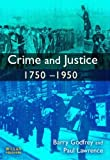 Crime and Justice 1750-1950 by Godfrey, Barry, Lawrence, Paul (2005) Paperback