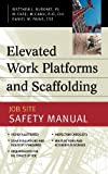 img - for Elevated Work Platforms and Scaffolding: Job Site Safety Manual: 1st (First) Edition book / textbook / text book