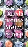 Dans la peau de Meryl Streep par March