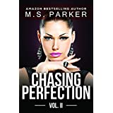 Chasing Perfection Vol. 2 ~ M. S. Parker