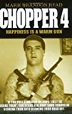 Chopper 4: Happiness is a Warm Gun (1844540944) by Read, Mark Brandon