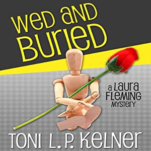 Wed and Buried: Laura Fleming, Book 8 | [Toni L.P. Kelner]