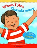 Big Book: When I Am / Cuando estoy (English and Spanish Foundations Series) (English and Spanish Edition)