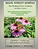Health Without Hospitals: The Healing Power of Nature FIRST EDITION, Volume One (The Basic Foundation Book 1)