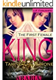 The First Female King: Taking the Throne: Taking the Throne (The 1st Female King Book 3)