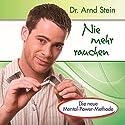 Nie mehr rauchen (Aktiv-Suggestion) Hörbuch von Arnd Stein Gesprochen von: Arnd Stein