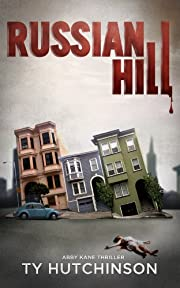 Russian Hill (Abby Kane FBI Thriller - Chasing Chinatown Trilogy Book 1)