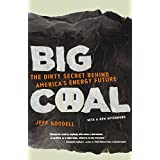 Big Coal: The Dirty Secret Behind America's Energy Future ~ Jeff Goodell