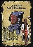 echange, troc Bernard Brossard, Louis Jourdan - La vie de Saint Guillaume : Archevêque de Bourges et Primat d'Aquitaine