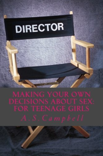 Making your own decisions about sex: for teenage girls