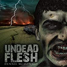 Undead Flesh Audiobook by Dennis McDonald Narrated by Michael Rubino