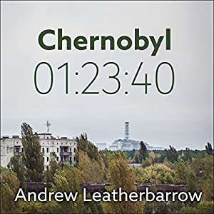 Chernobyl 01:23:40 Audiobook