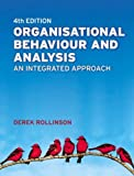 img - for Organisational Behaviour and Analysis: An Integrated Approach (4th Edition) by Rollinson, Derek 4th edition (2008) Paperback book / textbook / text book