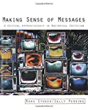 img - for Making Sense of Messages: A Critical Apprenticeship in Rhetorical Criticism by Mark Stoner (2004-10-28) book / textbook / text book