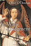 The Ways of Judgement (Bampton Lectures) (0802863469) by O'Donovan, Oliver