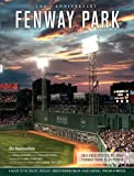 Fenway Park: A Salute to the Coolest, Cruelest, Longest-Running Major League Baseball Stadium in America