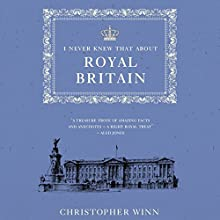 I Never Knew That About Royal Britain Audiobook by Christopher Winn Narrated by Tim Bentinck