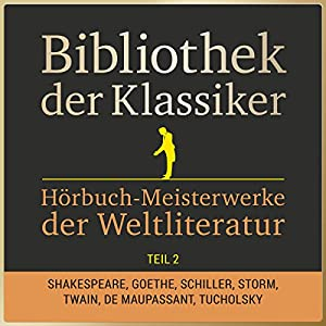 Hörbuch-Meisterwerke der Weltliteratur, Teil 2 (Bibliothek der Klassiker) Hörbuch