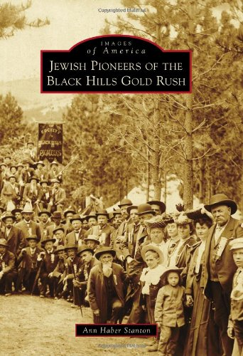 Jewish Pioneers of the Black Hills Gold Rush (Images of America Series)