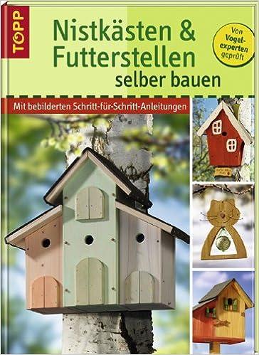 Nistk sten und futterstellen selber bauen mit bebilderten for Vogelhaus bauanleitung kostenlos ideen