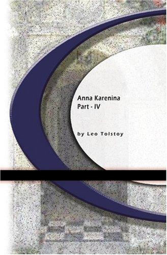 Anna Karenina: Part IV
