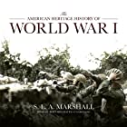 The American Heritage History of World War I Audiobook by S. L. A. Marshall Narrated by Bernard Mayes